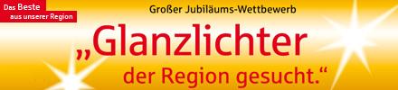 Glanzlichter der Region - Mitmachen und gewinnen!