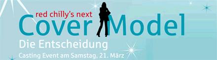 20. März 2009: Die Entscheidung beim großen red chilly's next Cover Model Wettbewerb